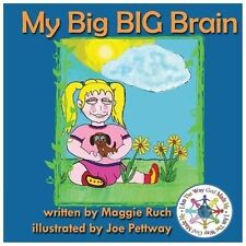 My Big BIG Brain by Maggie Ruch (2013, Paperback, Large Type)