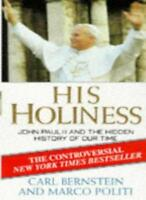 His Holiness: John Paul II and the Hidden History of Our Time By Carl Bernstein