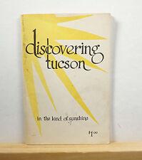 Discovering Tucson in the Land of Sunshine 1954 Young SIGNED History Arizona AZ