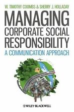 Managing Corporate Social Responsibility: A Communication Approach: By Coombs...