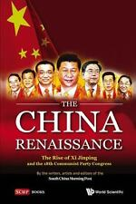 The China Renaissance: The Rise of Xi Jinping and the 18th Communist Party Congr