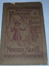 "VINTAGE 1882 ""HOW TO USE FLORENCE KNITTING SILK"" NO.4 NONOTUCK SILK CO."