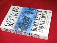Black Kettle & Full Moon ~ Geoffrey BLAINEY. Daily Life in Vanished Australia Sc