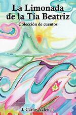 La Limonada de la tia Beatriz: Colecci¿n de cuentos (Spanish Edition)