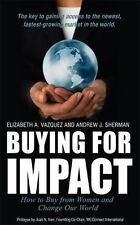 NEW - Buying For Impact: How to Buy From Women and Change Our World
