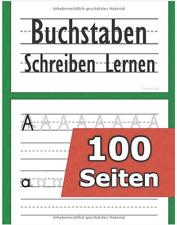 Buchstaben Schreiben Lernen - 100 Seiten Alphabet lernen - Zahlen - für Kinder