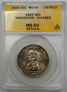 1925 Vancouver Commemorative Silver Half  ANACS MS 60 Details Cleaned (Better)