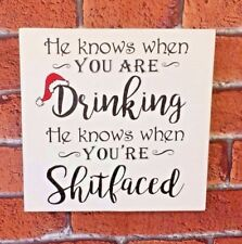 Christmas Fun Drinking Sign He Knows When You Are Shitfaced Gift Idea