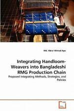 Integrating Handloom-Weavers into Bangladeshi Rmg Production Chain by Abrar...
