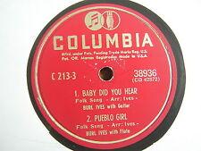 78 GIRI BURL IVES BABY DID YOU HEAR / PUEBLO GIRL / OLD BLUE / BALLANDERIE