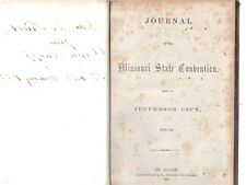 JOURNAL OF THE MISSOURI STATE CONVENTION, Held At Jefferson City, July, 1861.