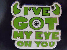 2014 Disney Booster Trading Pin Pixar Monsters Inc. I've Got My Eye On You Mike