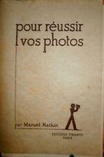 Pour réussir vos photos Marcel Natkin