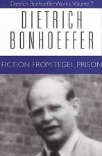 Dietrich Bonfoeffer Works: Fiction from Tegel Prison Vol. 7 by Dietrich Bonhoeff