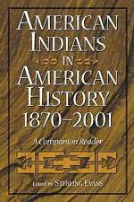 NEW American Indians in American History, 1870-2001: A Companion Reader