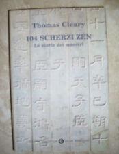 THOMAS CLEARY - 104 SCHERZI ZEN.LE STORIE DEI MAESTRI - ED:OSCAR MONDADORI (VC)
