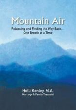 Mountain Air: Relapsing and Finding the Way Back... One Breath at a Time (Paperb