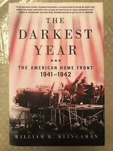 The Darkest Year: The American Home Front 1941-1942 by Klingaman Hardcover