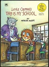 Golden Easy Reader Book ~ LITTLE CRITTER'S THIS IS MY SCHOOL Mercer Mayer