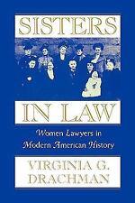 Sisters in Law : Women Lawyers in Modern American History by Virginia G....
