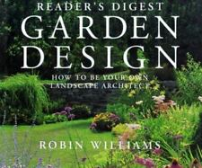 Reader's Digest Garden Design: How to Be Your Own Landscape Architect by William