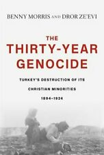 The Thirty-Year Genocide: Turkey's Destruction of Its Christian Minorities, 1894