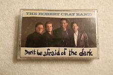 Robert Cray Band - Don't Be Afraid of the Dark - Cassette Tape - 1988 - Blues