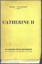 Catherine II Librairie Artheme Fayard Vallotton broché 1955 EO
