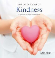 The Little Book of Kindness: A Gift to Bring Home and Happiness
