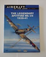 Osprey Aircraft Of The Aces Series Book # 1 - The Legendary Spitfire Mk I/II