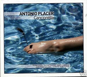 ANTONIO PLACER - CANCIONISTA - CD NUOVO / ELENA LEDDA