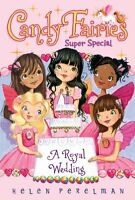 A Royal Wedding: Super Special (Candy Fairies) by Helen Perelman