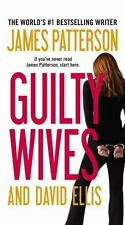Guilty Wives by James Patterson and David Ellis (2013, Paperback)