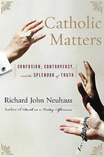 NEW Catholic Matters: Confusion, Controversy, and the Splendor of Truth