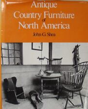 ANTIQUE COUNTRY FURNITURE OF NORTH AMERICA - JOHN G. SHEA