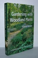 GARDENING WITH WOODLAND PLANTS  - Junker, Karan - First Edition 1st Printing