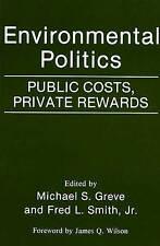 Environmental Politics: Public Costs, Private Rewards, , Used; Good Book