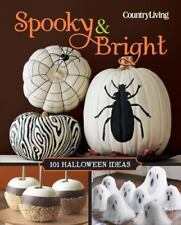Country Living Spooky & Bright: 101 Halloween Ideas (Country Living-ExLibrary