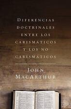 Diferencias Doctrinales Entre Los Carismáticos y Los No Carismáticos by John...