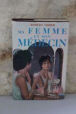 Roman - Ma femme et son Médecin - Robert Tibber - Presses de la cité - 1960
