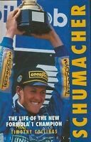 Schumacher: The Life of the New Formula 1 Champion, Collings, Timothy, Very Good