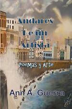 Andares de un Artista : Poemas y Arte by Ann Guerra (2017, Paperback, Large...