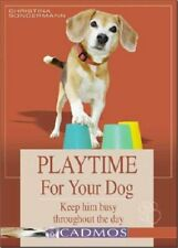 Playtime for Your Dog: Keep Him Busy Throughout the Day By Christina Sondermann