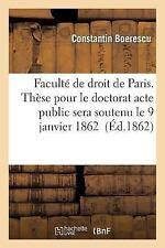 Faculte de Droit de Paris. These Pour le Doctorat. l'Acte Public Sera Soutenu...