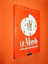 La Marelle ou les sept marches du paradis. Itinéraire initiatique.