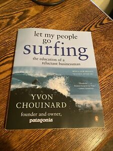 let my people go surfing Yvon Chouinard founder & owner of patagonia