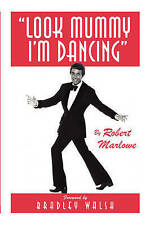 NEW Look Mummy I'm Dancing by Robert Marlowe
