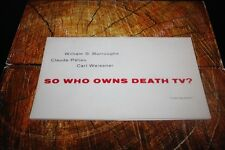 So Who Owns Death TV? by William S Burroughs, Claude Pelieu, Carl Weissner 1967