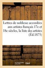 Lettres de noblesse accordees aux artistes fran. COLLECTIF.#