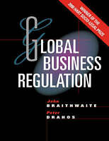 Global Business Regulation by Braithwaite John, Drahos Peter